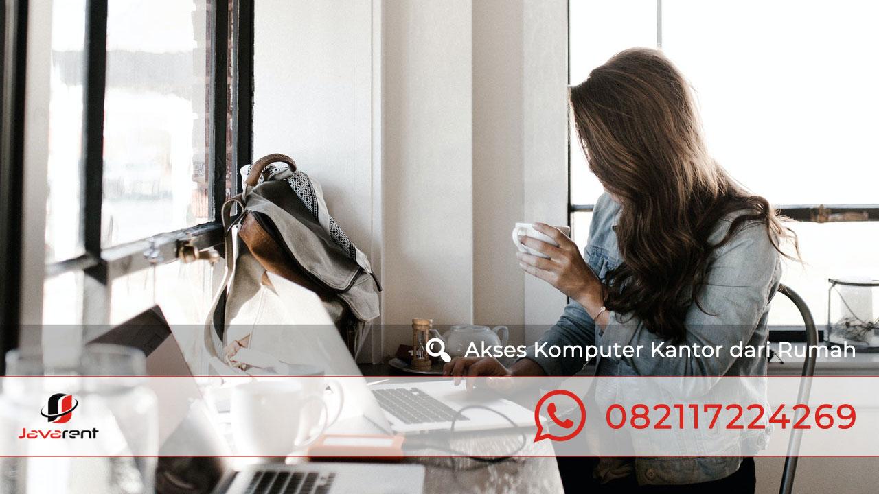 Cara Akses Komputer Kantor Dari Rumah